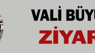 VALİ BÜYÜKAKIN'DAN ZİYARETLER