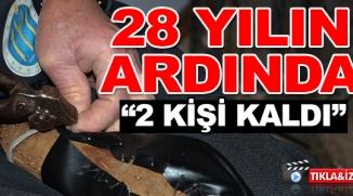 28 YILIN ARDINDA 2 KİŞİ KALDI