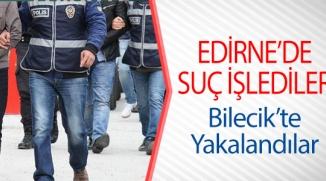 EDİRNE'DE ARANAN ŞAHISLAR BİLECİK'TE YAKALANDI