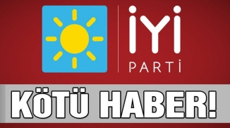 İYİ PARTİ'YE KÖTÜ HABER