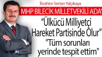"""""""ÜLKÜCÜ MİLLİYETÇİ HAREKET PARTİSİNDE OLUR"""""""
