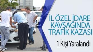 İL ÖZEL İDARE KAVŞAĞINDA TRAFİK KAZASI