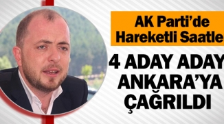 AK PARTİ BİLECİK'TE 4 İSİM ANKARA'YA ÇAĞRILDI