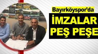 BAYIRKÖYSPOR'DA İMZALAR PEŞ PEŞE