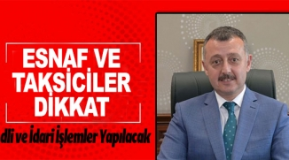 ESNAF VE TAKSİCİLER DİKKAT !