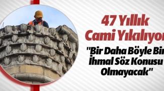 BİLECİK'TE 47 YILLIK CAMİ YIKILIYOR