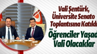 VALİ ŞENTÜRK ÜNİVERSİTE SENATO TOPLANTISI'NA KATILDI