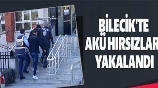 BİLECİK'TE AKÜ HIRSIZLARI YAKALANDI