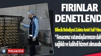 FIRINLAR DENETLENDİ
