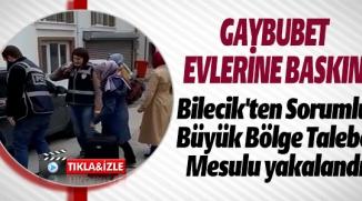 GAYBUBET EVLERİNE BASKIN