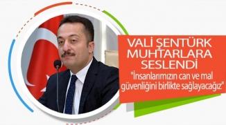 VALİ ŞENTÜRK MUHTARLARA SESLENDİ