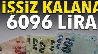 İŞSİZ KALANA 6096 LİRA