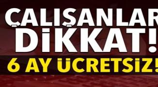 ÇALIŞANLAR DİKKAT !