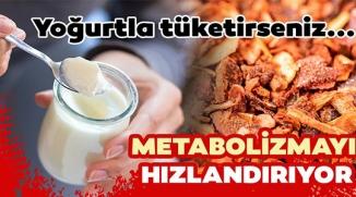 METABOLİZMAYI HIZLANDIRIYOR