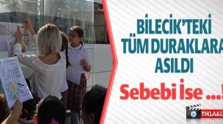 BİLECİK'TEKİ TÜM DURAKLARA ASILDI