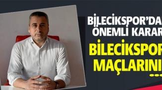 BİLECİKSPOR'DAN ÖNEMLİ KARAR