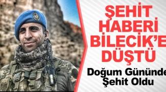 ŞEHİT HABERİ BİLECİK'E DÜŞTÜ