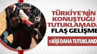TÜRKİYE'NİN KONUŞTUĞU TUTUKLAMADA FLAŞ GELİŞME