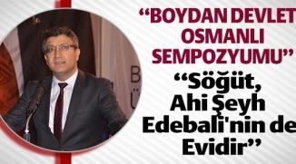 """""""BOYDAN DEVLETE OSMANLI SEMPOZYUMU"""""""
