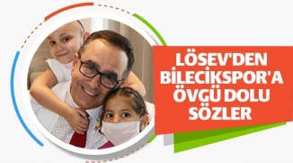 LÖSEV'DEN BİLECİKSPOR'A ÖVGÜ DOLU SÖZLER