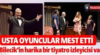 USTA OYUNCULAR BİLECİK'TE
