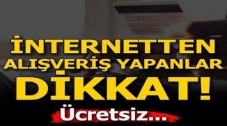 İNTERNETTEN ALIŞVERİŞ YAPANLAR DİKKAT!
