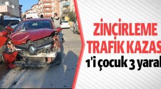 ZİNCİRLEME TRAFİK KAZASI, 1'İ ÇOCUK 3 YARALI
