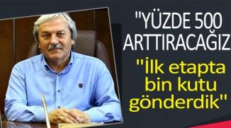 """""""İLK ETAPTA BİN KUTU GÖNDERDİK"""""""