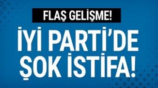 İYİ PARTİ'DE İSTİFA