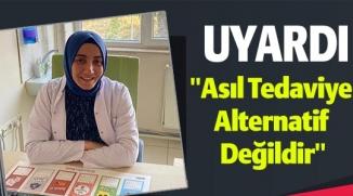 ASIL TEDAVİYE ALTERNATİF DEĞİLDİR