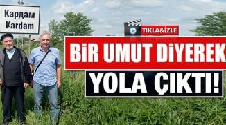 BİLECİK'TEN BİR UMUT DİYE YOLA ÇIKTI