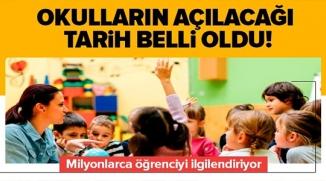 OKULLARIN AÇILACAĞI TARİH BELLİ OLDU!