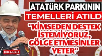 ATATÜRK PARKI'NIN TEMELİ ATILDI