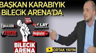 BAŞKAN KARABIYIK, BİLECİK ARENA'DA