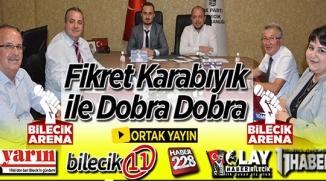 FİKRET KARABIYIK İLE DOBRA DOBRA