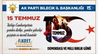 İL BAŞKANI FİKRET KARABIYIK'IN, 15 TEMMUZ DEMOKRASİ VE MİLLİ BİRLİK GÜNÜ MESAJI