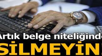 ARTIK BELGE NİTELİĞİNDE SİLMEYİN!