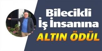 """BİLECİKLİ İŞ İNSANINA """"ALTIN ÖDÜL"""""""