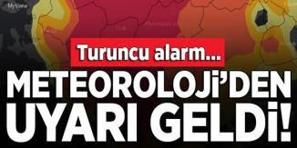METEOROLOJİ'DEN TURUNCU UYARI GELDİ