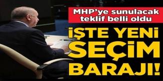 MHP'YE SUNULACAK TEKLİF BELLİ OLDU. İŞTE YENİ SEÇİM BARAJI!