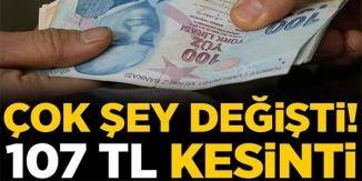 107 TL KESİNTİ !