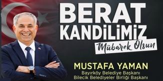 "BAYIRKÖY BELEDİYE BAŞKANI ""MUSTAFA YAMAN""IN KANDİL MESAJI"