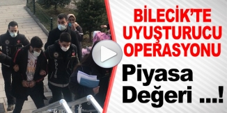 BİLECİK'TE UYUŞTURUCU OPERASYONU !
