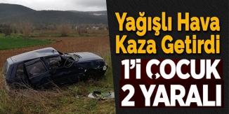 BİLECİK'TE TRAFİK KAZASI; 1'İ ÇOCUK 2 KİŞİ YARALANDI