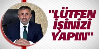 "AK PARTİ BİLECİK İL BAŞKANI YILDIRIM, ""LÜTFEN İŞİNİZİ YAPIN"""