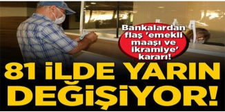 BANKALARDAN FLAŞ EMEKLİ MAAŞI VE İKRAMİYE KARARI