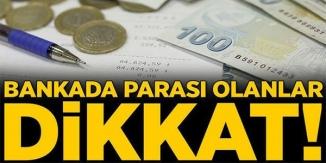 BANKADA PARASI OLANLAR DİKKAT