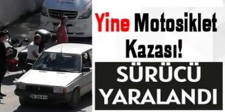 YİNE MOTOSİKLET KAZASI SÜRÜCÜ YARALANDI