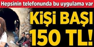 HEPSİNİN TELEFONUNDA BU UYGULAMA VAR! KİŞİ BAŞI 150 TL
