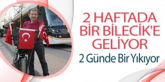 2 HAFTADA BİR BİLECİK'E GELİYOR